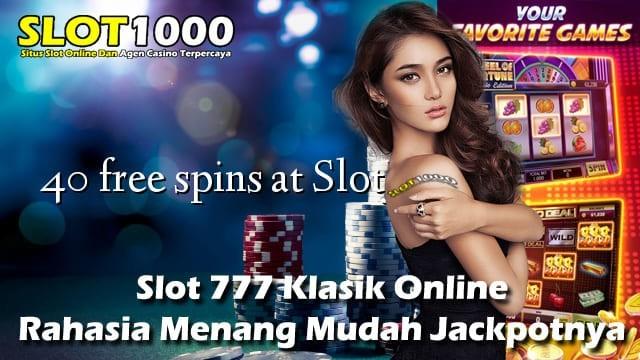 Slot 777 Klasik Online - Rahasia Menang Mudah Jackpotnya